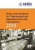 Rules and Guidance for Pharmaceutical Manufacturers and Distributors 2015: The Orange Guide
