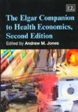 The Elgar Companion to Health Economics, Second Edition (Elgar Original Reference)