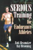 Serious Training for Endurance Athletes 2nd