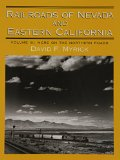 Railroads of Nevada and Eastern California, Vol. 3: More on the Northern Roads
