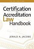 Certification and Accreditation Law Handbook
