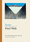 Scree: The Collected Earlier Poems, 1962–1991