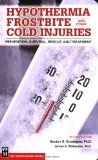 Hypothermia Frostbite And Other Cold Injuries: Prevention, Recognition, Rescue, and Treatment