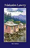 Malcolm Lowry: Vancouver Days