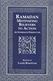 Ramadan: Motivating Believers to Action : An Interfaith Perspective