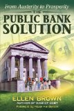 The Public Bank Solution: From Austerity to Prosperity