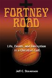 Fortney Road: Life, Death, and Deception in a Christian Cult