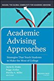 Academic Advising Approaches: Strategies That Teach Students to Make the Most of College