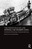 The Fisher Folk of Late Imperial and Modern China: An Historical Anthropology of Boat-and-Shed Living (The Historical Anthropology of Chinese Society Series)