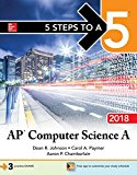 5 Steps to a 5: AP Computer Science A 2018 (5 Steps to a 5 on the Advanced Placement Examinations)