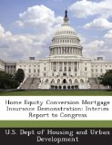 Home Equity Conversion Mortgage Insurance Demonstration: Interim Report to Congress