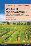 The Financial Times Guide to Wealth Management: How to plan, invest and protect your financial assets (2nd Edition) (FT Guides)