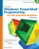 Windows PowerShell Programming for the Absolute Beginner, 3rd