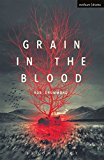 Grain in the Blood (Modern Plays)