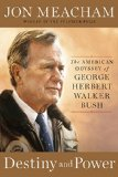 Destiny and Power: The American Odyssey of George Herbert Walker Bush