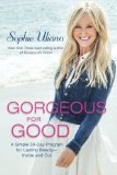 Gorgeous for Good: A Simple 30-Day Program for Lasting  Beauty - Inside and Out