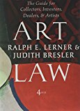 Art Law: The Guide for Collectors, Investors, Dealers & Artists