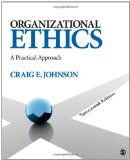 Organizational Ethics: A Practical Approach