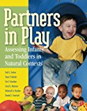 Partners in Play: Assessing Infants and Toddlers in Natural Contexts