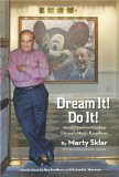 Dream It! Do It!: My Half-Century Creating Disney's Magic Kingdoms (Disney Editions Deluxe)