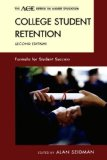 College Student Retention: Formula for Student Success (The ACE Series on Higher Education)