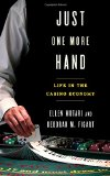 Just One More Hand: Life in the Casino Economy