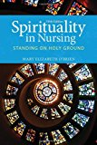 Spirituality In Nursing: Standing on Holy Ground (O'Brien, Spirituality in Nursing)