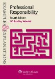 Examples & Explanations: Professional Responsibility, Fourth Edition