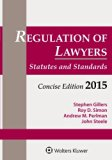 Regulation of Lawyers: Statutes and Standards, Concise Edition