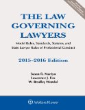 The Law Governing Lawyers: Model Rules, Standards, Statutes, and State Lawyer Rules of Professional Conduct