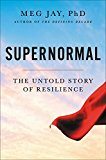 Supernormal: Childhood Adversity and the Amazing Untold Story of Resilience