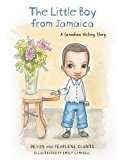 The Little Boy From Jamaica: A Canadian History Story