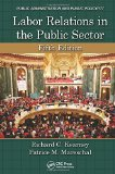 Labor Relations in the Public Sector, Fifth Edition (Public Administration and Public Policy)