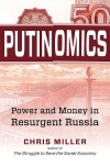 Putinomics: Power and Money in Resurgent Russia