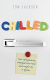 Chilled: How Refrigeration Changed the World and Might Do So Again