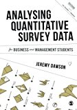 Analysing Quantitative Survey Data for Business and Management Students (Mastering Business Research Methods)