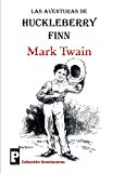 Las aventuras de Huckleberry Finn (Spanish Edition)