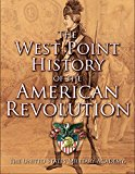 West Point History of the Revolutionary War (The West Point History of Warfare Series)