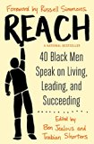 Reach: 40 Black Men Speak on Living, Leading, and Succeeding