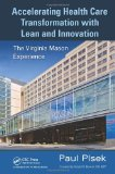 Accelerating Health Care Transformation with Lean and Innovation: The Virginia Mason Experience