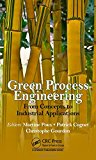 Green Process Engineering: From Concepts to Industrial Applications