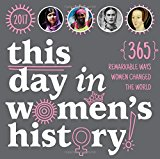 2017 This Day In Women's History Boxed Calendar: 365 Remarkable Ways Women Changed the World