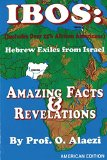 Ibos: Hebrew Exiles From Israel: Reprinting: Amazing Facts & Revelations