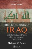The Terrorists of Iraq: Inside the Strategy and Tactics of the Iraq Insurgency 2003-2014, 2nd Edition