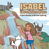 Isabel Likes Nature Hikes: A funtroduction to Outdoor Exploring