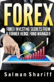 Forex: Forex Investing Secrets from a Former Hedge Fund Manager