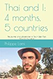 Thai and I: 4 months, 5 countries: The journal of a globetrotter in South East Asia (Around the world)