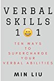 Verbal Skills 101: Ten Ways To Supercharge Your Verbal Abilities