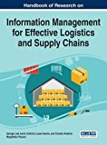 Handbook of Research on Information Management for Effective Logistics and Supply Chains (Advances in Logistics, Operations, and Management Science)
