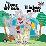 I Love My Dad: English Romanian Bilingual Edition (English Romanian Bilingual Collection) (Romanian Edition)